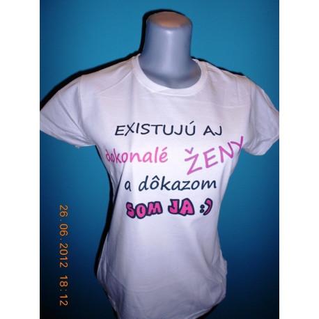 Tričká s nápismi - Existujú aj dokonalé ženy a dôkazom som ja 2