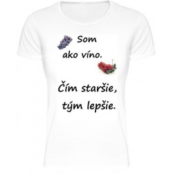 Tričká s nápismi - Som ako víno čím staršie tým lepšie 2