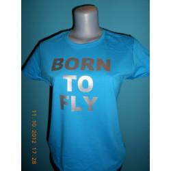 Tričká s nápismi - Born to fly