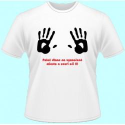 Tričká s nápismi - Polož dlane na vyznačené miesto a zavri oči
