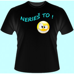 Tričká s potlačou - Nerieš to! (dámske tričko)