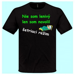 Tričko - Nie som lenivý len som navolil šetriaci režim
