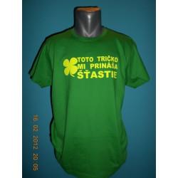 Tričká s nápismi - Toto tričko mi prináša šťastie