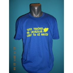 Tričká s nápismi - Toto tričko ma zaväzuje ľúbiť ťa už navždy
