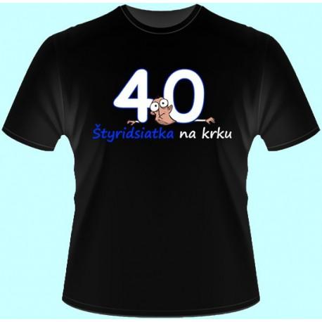 Tričká s potlačou - Štyridsiatka na krku (dámske tričko)