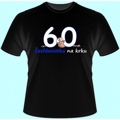 Tričká s potlačou - Šesťdesiatka na krku (dámske tričko)