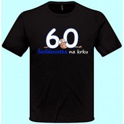 Tričká s potlačou - Šesťdesiatka na krku (pánske tričko)