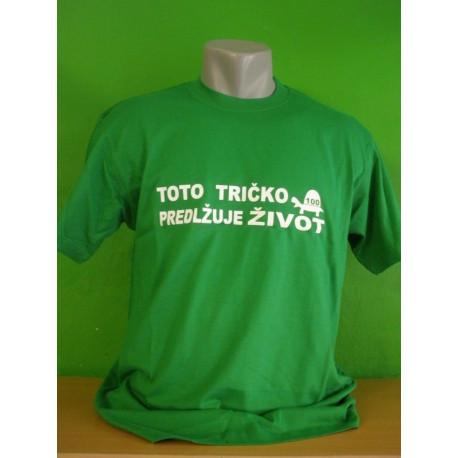 Tričká s nápismi - Toto tričko predžuje život