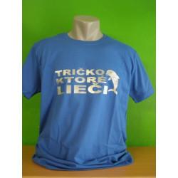 Tričká s nápismi - Tričko ktoré lieči
