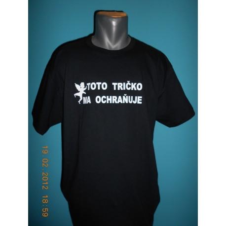 Tričká s nápismi - Toto tričko ma ochraňuje