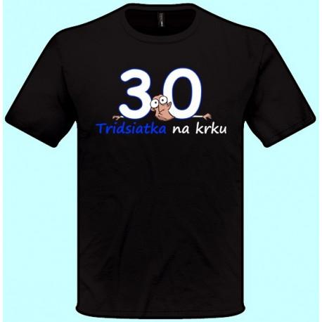 Tričká s potlačou - Tridsiatka na krku (pánske tričko)