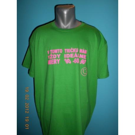Tričká s nápismi - V tomto tričku mám vždy ideálne miery