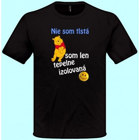 Tričká s potlačou - Nie som tlstá som len tepelne izolovaná (pánske tričko)