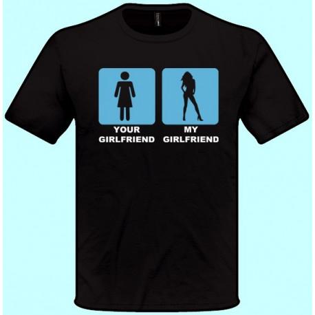 Tričká s potlačou - Your Girlfriend My Girlfriend (pánske tričko)