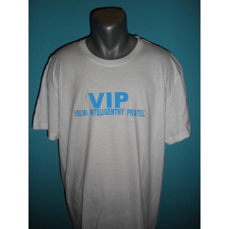 Tričká s nápismi - VIP - Veľmi inteligentný priateľ