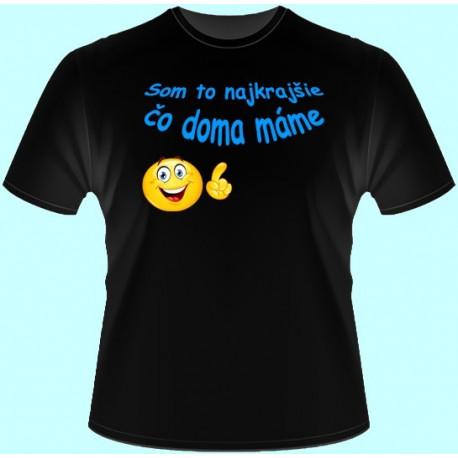 dc7319607cf9 Tričká s potlačou - Som to najkrajšie čo doma máme (dámske tričko ...