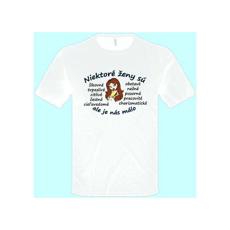 5a03582e31ec ... Tričká s potlačou - Niektoré ženy sú šikovné ale je nás málo (pánske  tričko)