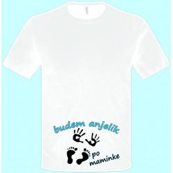 Tričká s potlačou - Budem anjelik po maminke (pánske tričko)