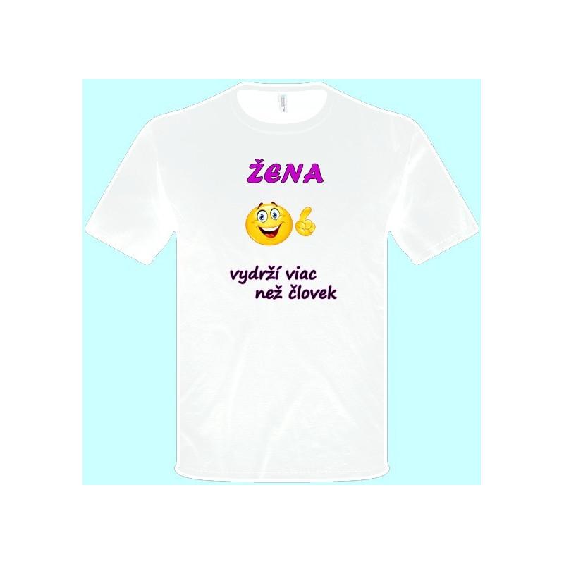 a0a82955ab5e Tričká s potlačou - Žena vydrží viac než človek (pánske tričko) ...