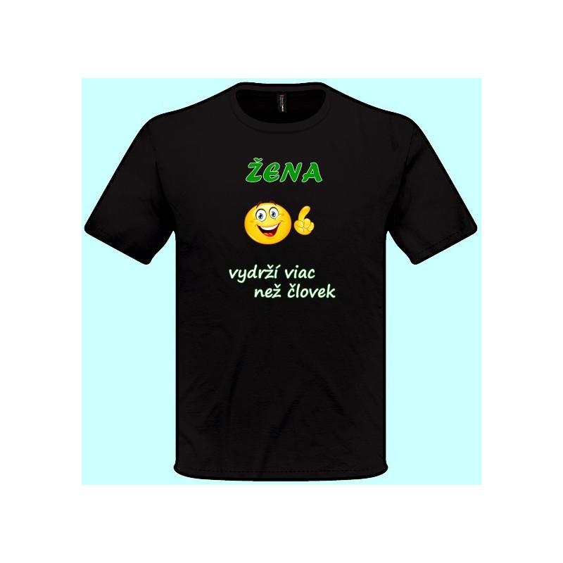 17680f410 ... Tričká s potlačou - Žena vydrží viac než človek (pánske tričko)