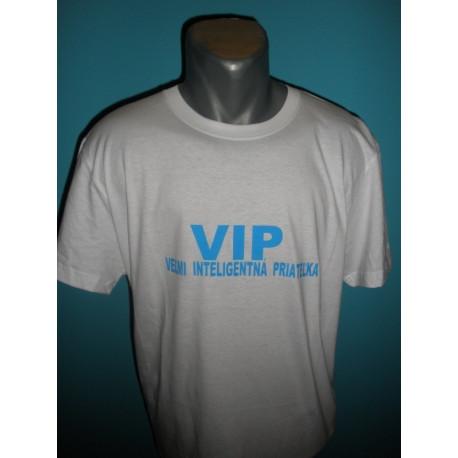 Tričká s nápismi - VIP Veľmi inteligentná priateľka