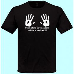 Tričká s potlačou - Polož dlane na vyznačené miesto a zavri oči (pánske tričko)