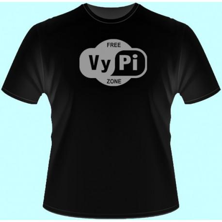 Tričká s potlačou - Free VyPi Zone (dámske tričko)