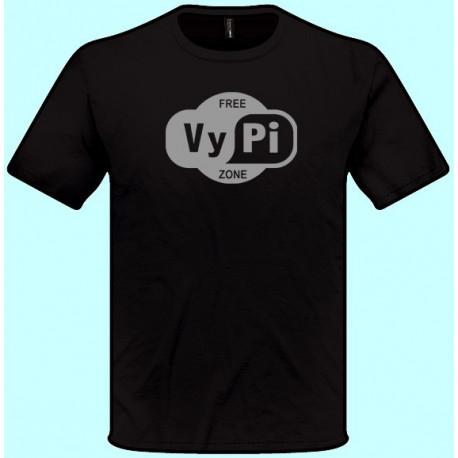 Tričká s potlačou - Free VyPi Zone (pánske tričko)
