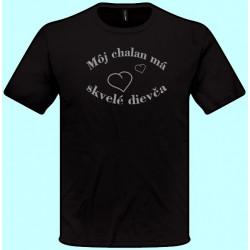 Tričká s potlačou - Môj chalan má skvelé dievča (pánske tričko)
