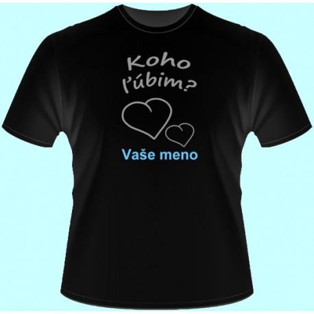 Tričká s potlačou - Koho ľúbim ? Vaše meno (dámske tričko)