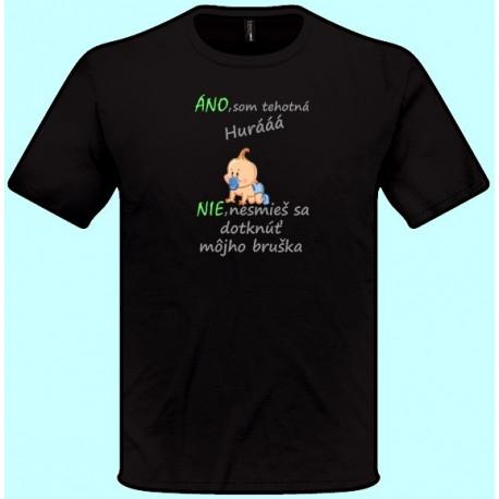 Tričká s potlačou - Áno som tehotná Nie nesmieš sa dotknúť môjho bruška (pánske tričko)