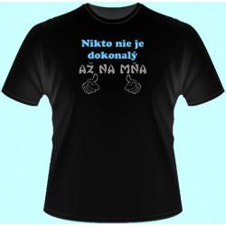 Tričká s potlačou - Nikto nie je dokonalý až na mňa (dámske tričko)