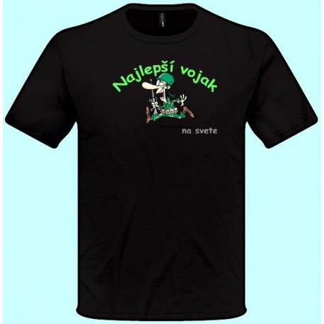 Tričká s potlačou - Najlepší vojak (pánske tričko)