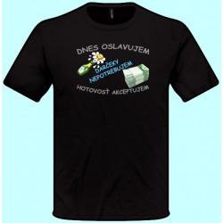 Tričká s potlačou - Dnes oslavujem darčeky nepotrebujem hotovosť akceptujem (pánske tričko)