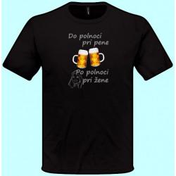 Tričká s potlačou - Do polnoci pri pene po polnoci pri žene (pánske tričko)