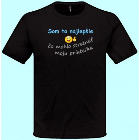 Tričko s potlačou - Som to najlepšie čo mohlo stretnúť moju priateľku (pánske tričko)