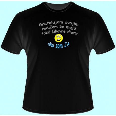 Tričká s potlačou - Gratulujem svojim rodičom že majú také šikovné dieťa ako som ja (dámske tričko)