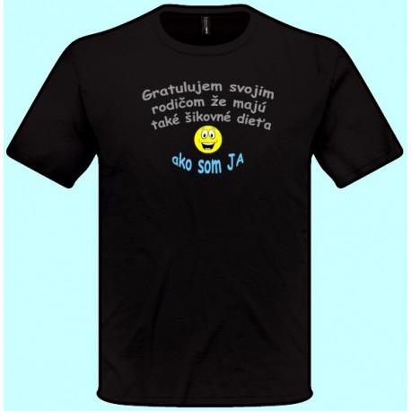 Tričká s potlačou - Gratulujem svojim rodičom že majú také šikovné dieťa ako som ja (pánske tričko)