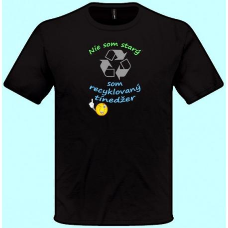 Tričká s potlačou - Nie som starý som recyklovaný tínedžer (pánske tričko)
