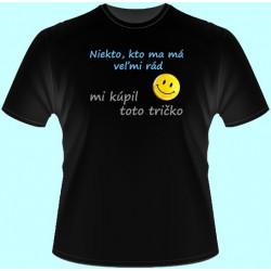 Tričká s potlačou - Niekto kto ma má veľmi rád mi kúpil toto tričko (dámske tričko)