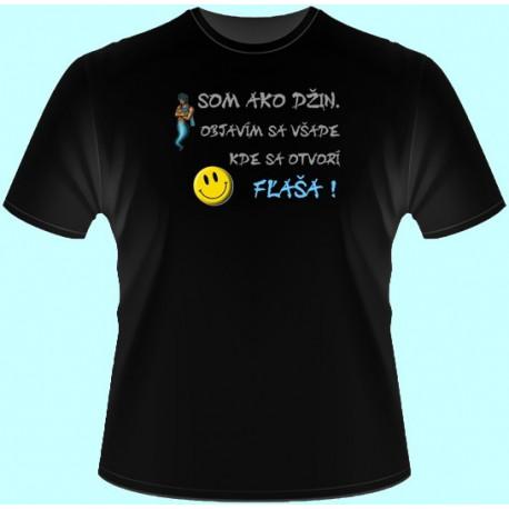 Tričká s potlačou - Som ako džin Objavím sa všade kde sa otvorí fľaša (dámske tričko)