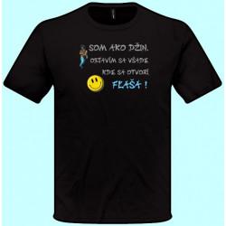 Tričká s potlačou - Som ako džin Objavím sa všade kde sa otvorí fľaša (pánske tričko)