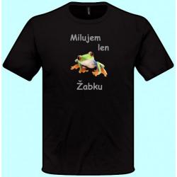 Tričká s potlačou - Milujem len žabku 2 (pánske tričko)