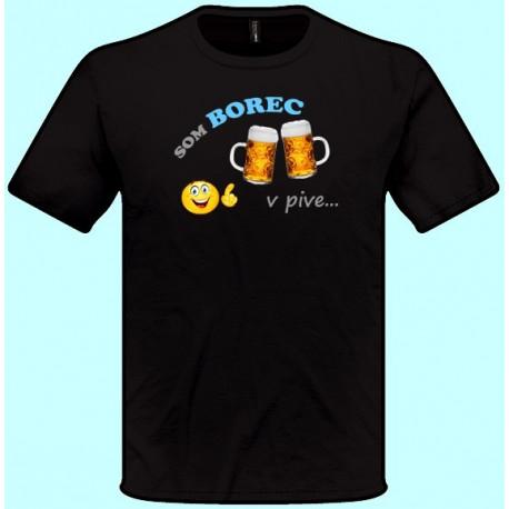 Tričká s potlačou - Som borec v pive (pánske tričko)