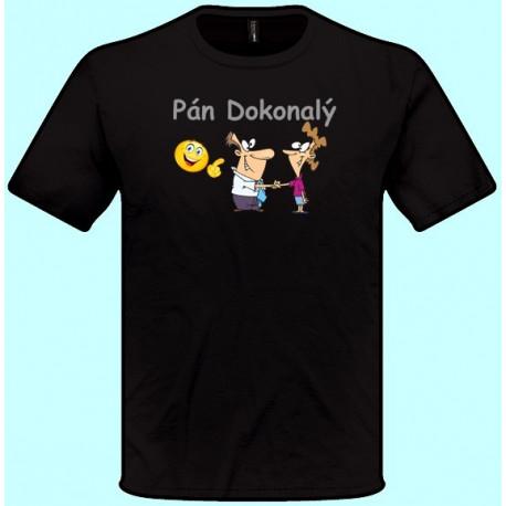 Tričká s potlačou - Pán dokonalý (pánske tričko)