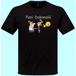 Tričká s potlačou - Pani dokonalá (pánske tričko)