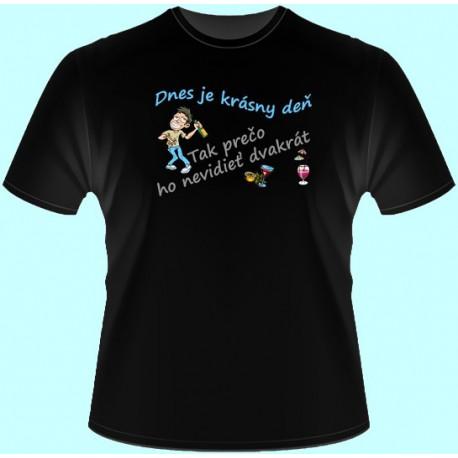 Tričká s potlačou - Dnes je krásny deň Tak prečo ho nevidieť dvakrát (dámske tričko)