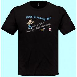 Tričká s potlačou - Dnes je krásny deň Tak prečo ho nevidieť dvakrát (pánske tričko)