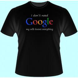 Tričká s potlačou - I dont need google my wife knows everything (dámske tričko)