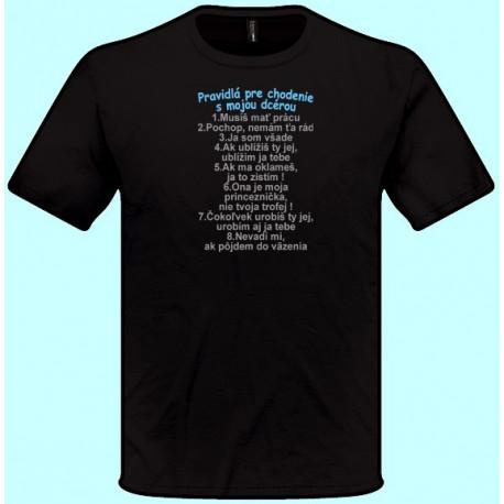 Tričká s potlačou - Pravidlá pre chodenie s mojou dcérou (pánske tričko)